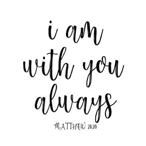 I am with you always - fat quarter