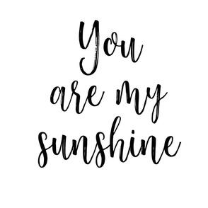 You are my sunshine - fat quarter