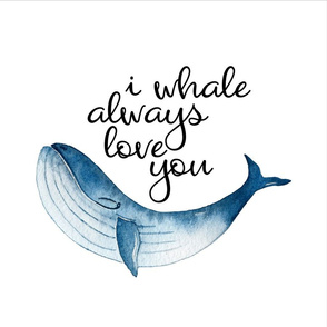 18 Inch I whale always love you - with guides