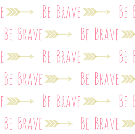 Be Brave-Pink 2 fabric by forthelove on Spoonflower - custom fabric