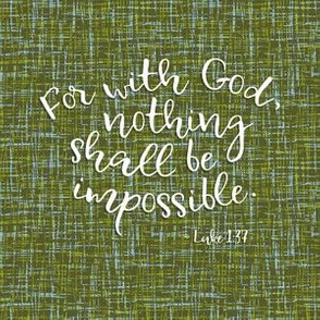 "with God, nothing shall be impossible (6x6"",  white on barkcloth)"