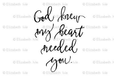 "18""x27"" // God Knew My Heart Needed You"
