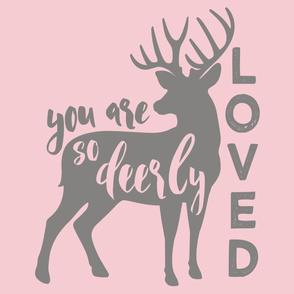 "27"" layout - You are so deerly loved - grey on pink C18BS"