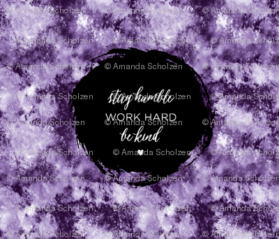 stay humble, work hard, be kind_purple watercolor