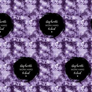 stay humble, work hard, be kind_purple watercolor