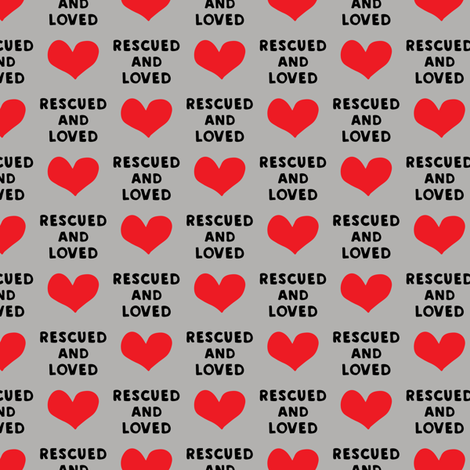 rescued and loved - grey fabric by littlearrowdesign on Spoonflower - custom fabric