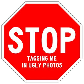 5 red white road signs traffic signs Graffiti vandalism vandalize pop art jokes gags novelty funny stop tagging me in ugly photos profile pics tagged photos facebook memes internet social media pop culture 1st first world problems annoying irritating