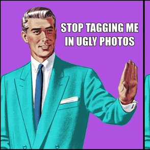 grammar correction guy man office stop tagging me in ugly photos pop art memes jokes humor funny internet social media suits jackets ties  tagged photos profile pics pop culture comics comic strips vintage retro facebook tumblr twitter stop novelty no  ir