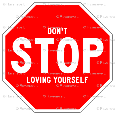 18 red white road signs traffic signs Graffiti vandalism vandalize pop art don't stop loving yourself inspirational messages love