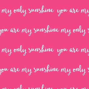 Sunshine - hot pink