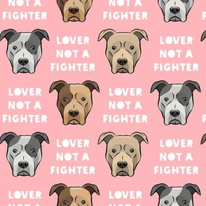 lover not a fighter - pit bull on pink