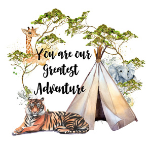 "27""x36"" You are Our Greatest Adventure Safari"