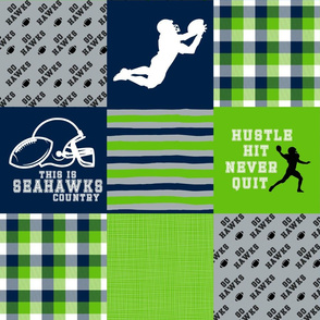 Football//Hustle Hit Never Quit - Seahawk Colors - Wholecloth Cheater Quilt