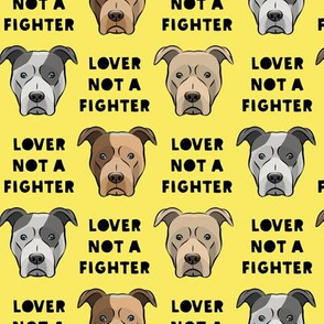 lover not a fighter - pit bull on yellow (black text)