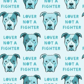lover not a fighter - pit bull in blue