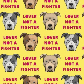 lover not a fighter - pit bull on yellow (raspberry text)