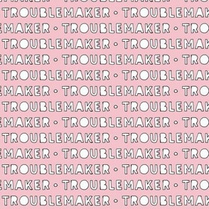 Troublemaker (pink)