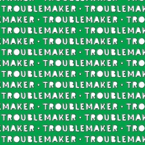 Troublemaker (green)