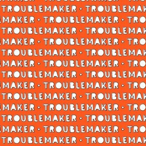 Troublemaker (orange)