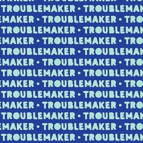 Troublemaker (dark blue)