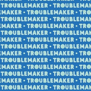 Troublemaker (blue)
