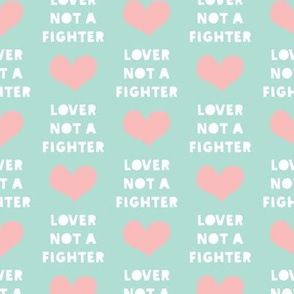 lover not a fighter - pink and aqua
