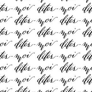 "Black White Text Calligraphy France French Words ""Tell Me"" _ Miss Chiff Designs"