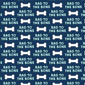 bad to the bone - blue on blue w/ dog bone