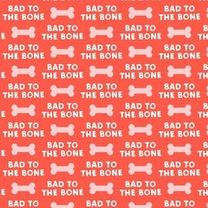 bad to the bone - pink on red w/ dog bone