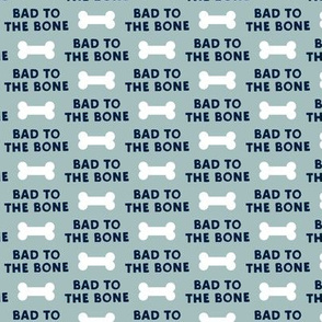 bad to the bone - navy on dusty blue w/ dog bone