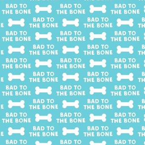 bad to the bone - blue w/ dog bone