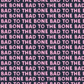 bad to the bone - pink on blue