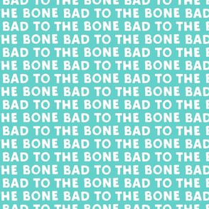 bad to the bone - blue