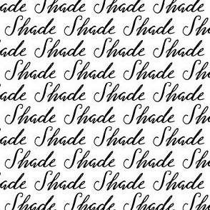 Throw Some Shade || Black White Words Text Calligraphy