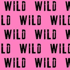 WILD (black on pink 2)