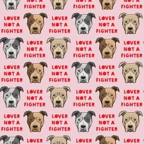 (small scale) lover not a fighter - pit bull on pink (red text)