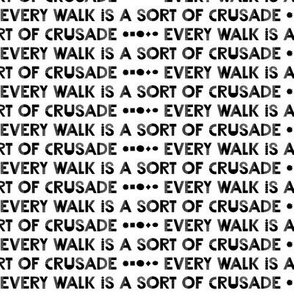every walk is a sort of crusade