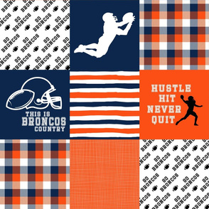 Football//Hustle Hit Never Quit - Broncos - Wholecloth Cheater Quilt