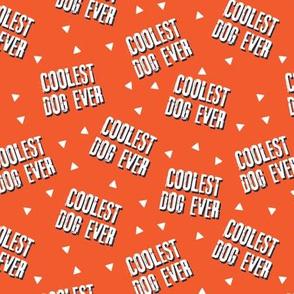 Coolest Dog Ever - orange/red