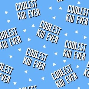 Coolest Kid Ever - darker blue
