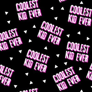 Coolest Kid Ever - black and pink