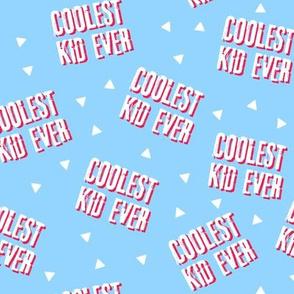 Coolest Kid Ever - blue