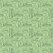 Autistic and proud // green