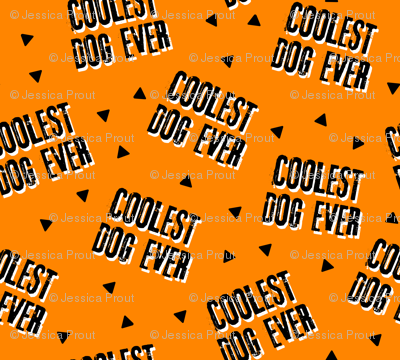 Coolest Dog Ever - orange w/ black text