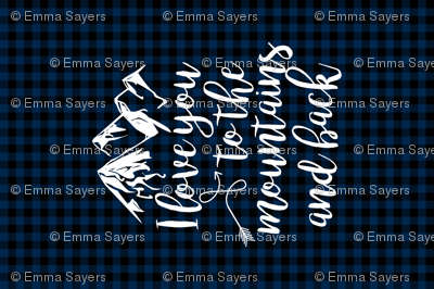 Love you to the mountains and back/Navy Plaid - 1 Yard Rotated