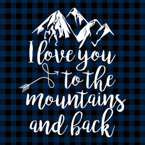 Love you to the mountains and back/Navy Buffalo Plaid - 27 Inch Minky Layout