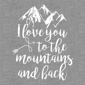 Love you to the mountains & back Grey Linen - 27 inch