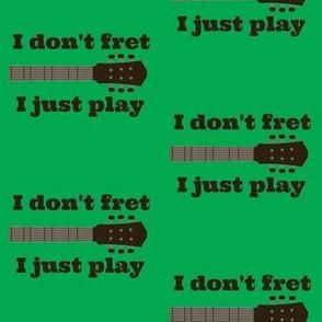 I Don't Fret Green