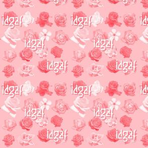 IDGAF pink