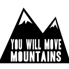 you will move mountains // pillow C18BS